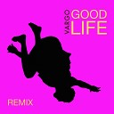 Good Life (Glimmer of Blooms Mix)