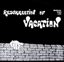 Vacation - How Can I Go On This Way