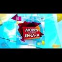 Morris feat Cortes - Uh La La Extended Version