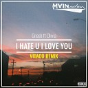Gnash ft Olivia - I Hate U I Love You Vitaco Remix