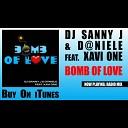 i - Dj Sanny J and D niele feat Xavi One Bomb Of Love Radio Edit