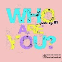 MY - Who Are You