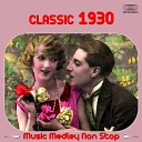 Various Artists - Classic 1930 s Music Medley There s No Harm in Hoping Hands Across the Table Just an Echo in the Valley Wake up and Live Stormy Weather There s a Ring Around the Moon I ll Wind With You Here and Me Here Old Ship o mine Change Partners