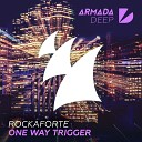 Rockaforte - One Way Trigger Extended Mix