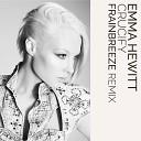 Emma Hewitt - Crucify Frainbreeze Remix