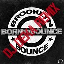 Born to Bounce (DJ Deka Remix)