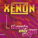 Xenon - There s Only One Way Extended Play Mix