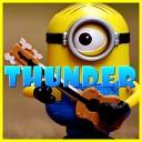 Minions Singing Style - Thunder Minions Remix