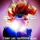 Eva Simons - I Don't Like You (R3hab Remix)