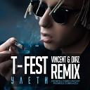 T-Fest  - Улети (Vincent & Diaz Radio Mix)