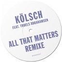 K lsch Troels Abrahamsen - All That Matters