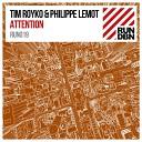 Tim Royko Philippe Lemot - Attention Original Mix