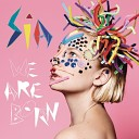Sia - You ve Changed