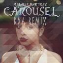 Melanie Martinez - Carousel KXA Remix
