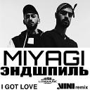 MiyaGi & Эндшпиль - I Got Love (DJ Vini Remix)