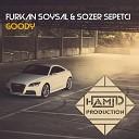 Furkan Soysal & Sozer Sepetci - Goody