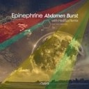 Abdomen Burst - Epinephrine Hedflux Remix