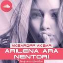 Arilena Ara - Nentori(AkbaroFF Remix)