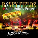 Boney Fields and the Bone s Project - Ain t Doing Too Bad Give Up the Funk