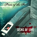 Poets of the Fall - Sleep sugar let your dreams flood in Like waves of sweet fire you re safe within Sleep sweetie let your floods come rushing in And carry you over to a new morning
