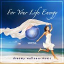 For Your Life Energy - Dreamy Wellness Music