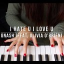 Gnash Olivia O Brien - I Hate U I Love U Dukk Remix