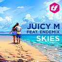 Juicy M Feat Endemix - Skies I Don t Wanna Come Down Radio Edit
