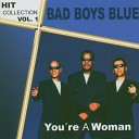 Bad Boys Blue - You re A Woman