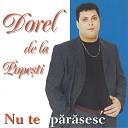 Dorel De La Popesti - Nu Meri i