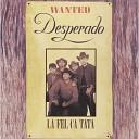 Desperado - Las M S Beau Muiere