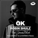Robin Schulz feat James Blunt - OK Rus Energy Dj Karimov Radio Edit MOUSE P