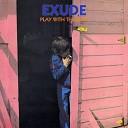 Exude - Always On My mind