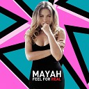 Mayah - Feel for Real Deep Sound Effect Remix