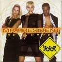 Mr President - Up n Away
