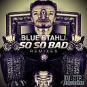Blue Stahli - Soso Bad