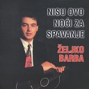 eljko Barba - No as Pijem