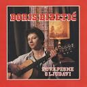 Boris Bizeti - Dok Te No as Poslednji Put Ljubim