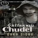 Dara Sidhu - Guttan Wali Chudel