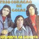 Trio Cora o de Goi s - Negra Sorte