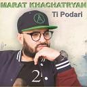 Marat Khachatryan ft - DJ Artush