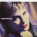 Vanessa - Why Did You Say I m Sorry