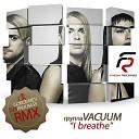 Vacuum - I Breathe DJ Gorodnev DJ Paulbass remix