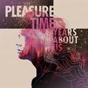 Pleasure Time - Take Me Away