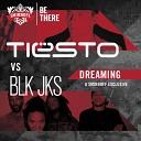 Tiesto Vs BLK JKS - Dreaming Originlal Mix