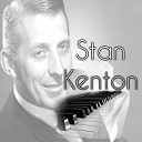 Stan Kenton and His Orchestra - I m glad there is you