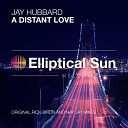 Jay Hubbard Nay Jay - A Distant Love Nay Jay Remix