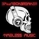 BP The Neckbreaker - Revolution Music Feat 9th Prince Planet Asia Timeless Version