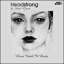 Headstrong-Love Until It Hurts Ft. Stine Grove