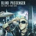 Blind Passenger - Don t Drag Me Down New Album Version