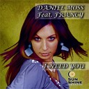 Daniel Moss feat Francy - I Need You Remix Extended Version